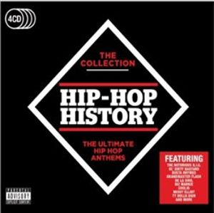 Hip-Hop History - The Collection. The Ultimate Hip Hop Anthems - Various Artists