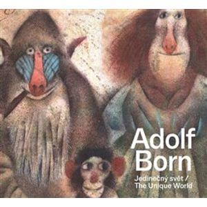 Adolf Born. Jedinečný svět / The Unique World - Petr Volf
