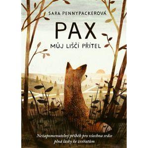 Pax, můj liščí přítel - Sara Pennypackerová