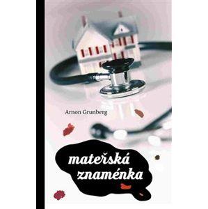 Mateřská znaménka - Arnon Grunberg