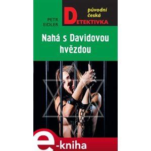 Nahá s Davidovou hvězdou - Petr Eidler e-kniha