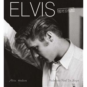 Elvis: (Ne)smrtelná ikona - Alice Hudson