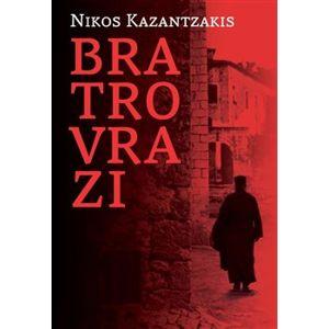 Bratrovrazi - Nikos Kazantzakis