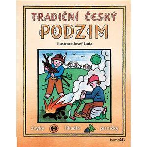 Tradiční český podzim – Josef Lada. Svátky, zvyky, obyčeje, říkadla, písničky