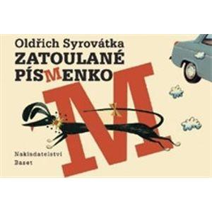 Zatoulané písmenko - Oldřich Syrovátka