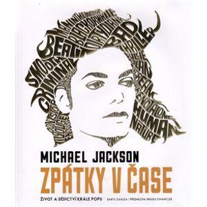 Michael Jackson - zpátky v čase. Život a dědictví krále popu - Daryl Easlea