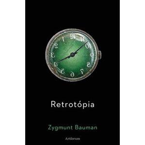Retrotópia - Zygmunt Bauman