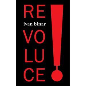 Revoluce! - Ivan Binar