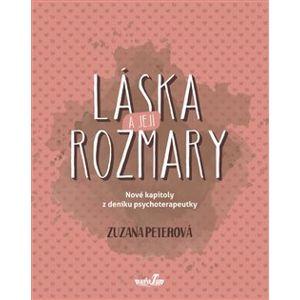 Láska a její rozmary. Nové kapitoly z deníku psychoterapeutky - Zuzana Peterová