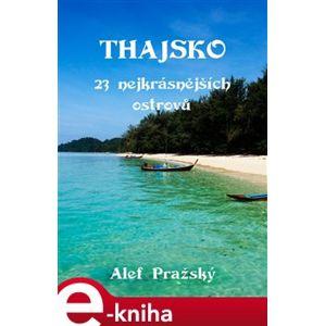 Thajsko. 23 nejkrásnějších ostrovů - Alef Pražský e-kniha