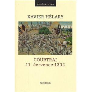 Courtrai. 11. července 1302. Bitva zlatých ostruh - Xavier Hélary