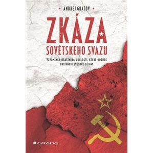 Zkáza Sovětského svazu. Vzpomínky účastníka událostí, které dodnes ovlivňují světové dějiny - Andrej Gračov