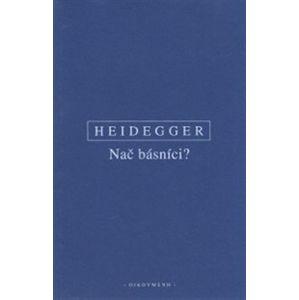 Nač básníci? - Martin Heidegger