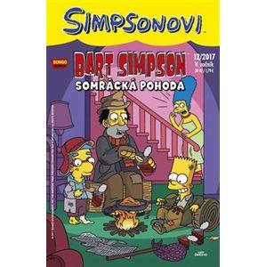 Bart Simpson 12/2017: Somrácká pohoda - kolektiv autorů