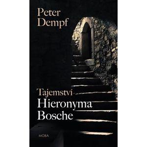 Tajemství Hieronyma Bosche - Peter Dempf