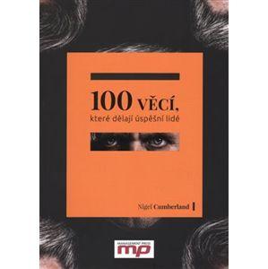 100 věcí, které dělají úspěšní lidé - Nigel Cumberland