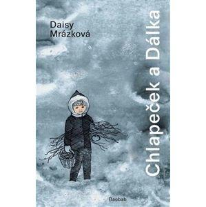 Chlapeček a Dálka - Daisy Mrázková