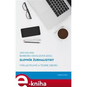 Slovník žurnalistiky. Výklad pojmů a teorie oboru e-kniha