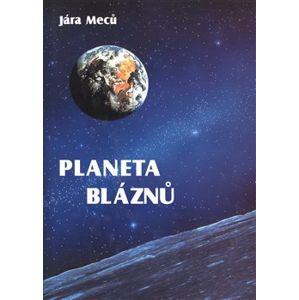 Planeta bláznů - Jára Meců