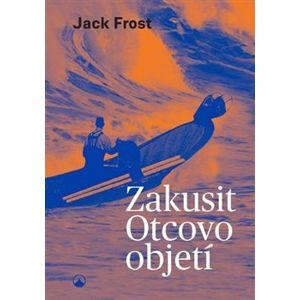 Zakusit Otcovo objetí - Jack Frost