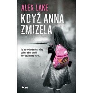 Když Anna zmizela - Alex Lake