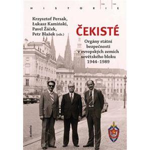 Čekisté. Bezpečnostní složky v evropských zemích východního bloku 1944–1989