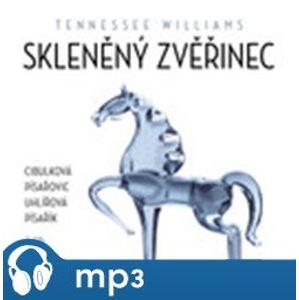 Skleněný zvěřinec, mp3 - Tennessee Williams