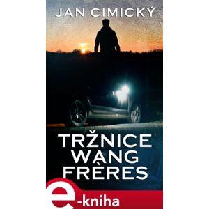 Tržnice Wang Freres - Jan Cimický e-kniha