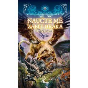 Naučte mě zabít draka - Ilka Pacovská