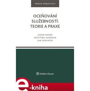 Oceňování služebností: teorie a praxe - Jakub Hanák, Kristýna Kuhrová, Jan Sedláček e-kniha