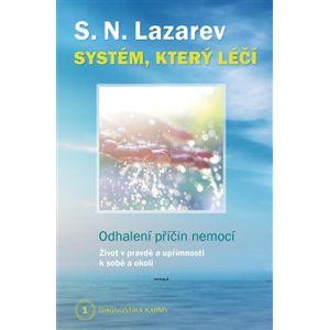 Systém, který léčí. Odhalení příčin nemocí - Diagnostika karmy 1 - S.N. Lazarev