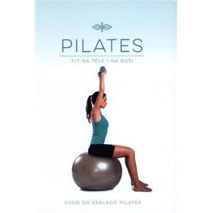 Pilates - Úvod do základů Pilates. ( Fit na těle i na duši)