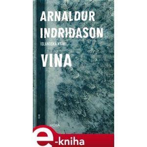 Vina. Severská krimi - Arnaldur Indridason e-kniha
