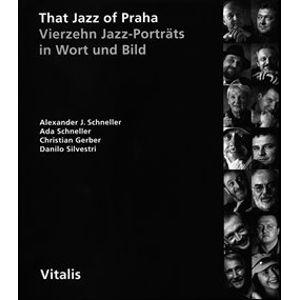That Jazz of Praha - Christian Gerber, Alexander J. Schneller, Danilo Silvestri, Ada Schneller
