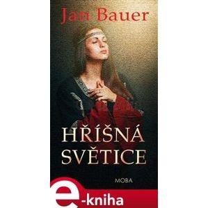 Hříšná světice - Jan Bauer e-kniha