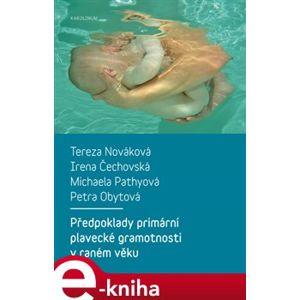 Předpoklady primární plavecké gramotnosti v raném věku - Tereza Nováková, Irena Čechovská, Michaela Pathyová, Petra Obytová e-kniha