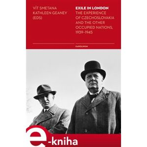 Exile in London. The Experience of Czechoslovakia and the Other Occupied Nations, 1939-1945 e-kniha