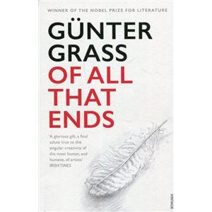 Of All That Ends - Günter Grass