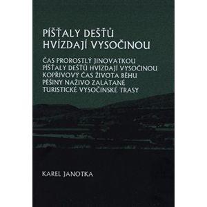 Píšťaly dešťů hvízdají Vysočinou - Karel Janotka