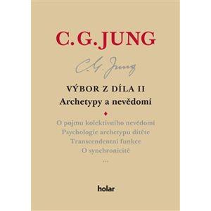 Výbor z díla II. - Archetypy a nevědomí - Carl Gustav Jung