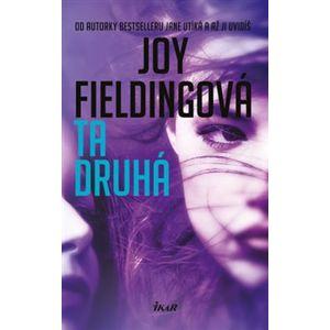 Ta druhá - Joy Fieldingová