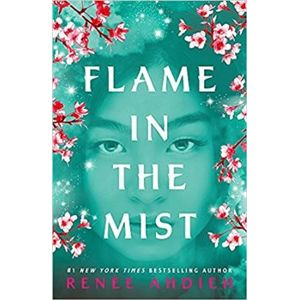Flame in the Mist. The Stunning New York Times Bestseller - Renée Ahdiehová
