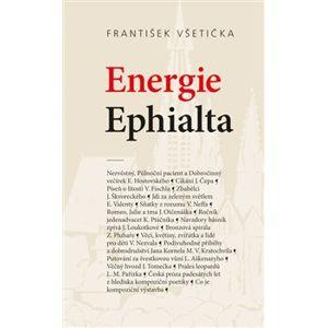 Energie Ephialta. O kompoziční poetice české prózy padesátých let 20. století - František Všetička