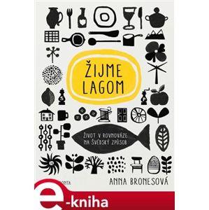 Žijme lagom - Anna Bronesová e-kniha