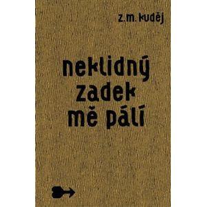 Neklidný zadek mě pálí - Zdeněk Matěj Kuděj