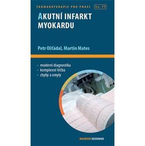 Akutní infarkt myokardu - Martin Mates, Petr Ošťádal