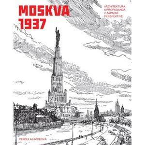 Moskva 1937 - Vendula Hnídková
