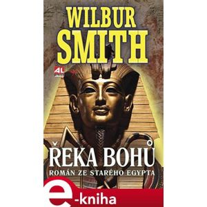 Řeka Bohů I. - Wilbur Smith e-kniha