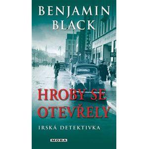 Hroby se otevřely - Benjamin Black