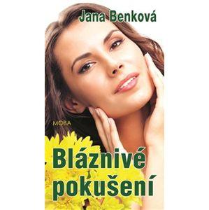 Bláznivé pokušení - Jana Benková